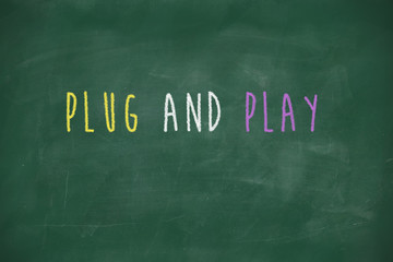 Plug and play handwritten on blackboard