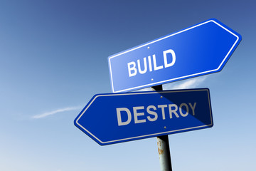 Build and Destroy directions.  Opposite traffic sign.