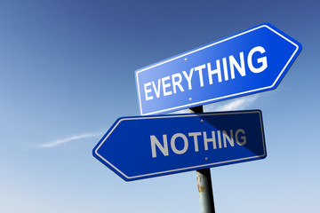 Everything and Nothing directions.  Opposite traffic sign.