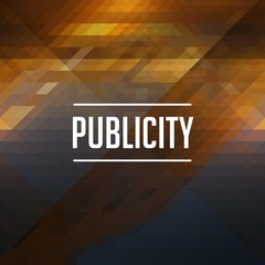 Publicity Concept on Triangle Background.