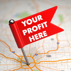 Your Profit Here - Small Flag on Map.