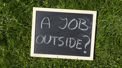 A job outside written