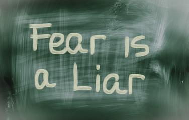 Fear Is A Liar Concept