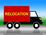 Relocation Truck Means Change Of Residence And Freight poster