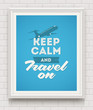 Keep calm and travel on - poster with quote