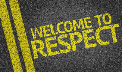 Welcome to Respect written on the road