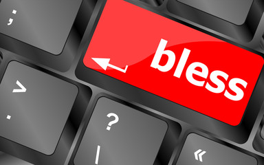 bless text on computer keyboard key - business concept