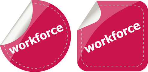 workforce word on stickers button set, label, business concept
