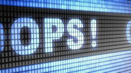 """""""OOPS"""" on screen. Looping."""