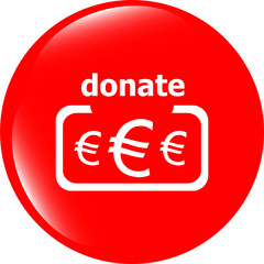 Donate sign icon. Euro eur symbol. shiny button