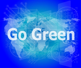 touchscreen with message - Go Green