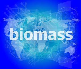 biomass word on digital touch screen background