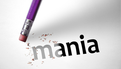 Eraser deleting the word Mania