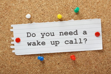 Do You Need a Wake Up Call on a cork notice board