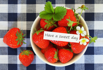 Have a sweet day with bowl of fresh strawberries