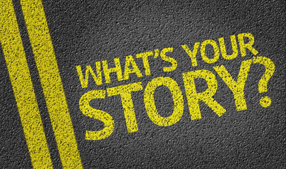 What's your Story? written on the road