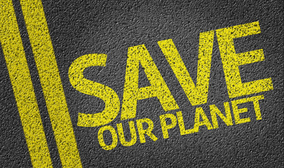 Save Our Planet written on the road