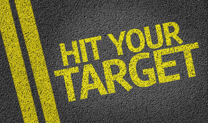 Hit your Target written on the road