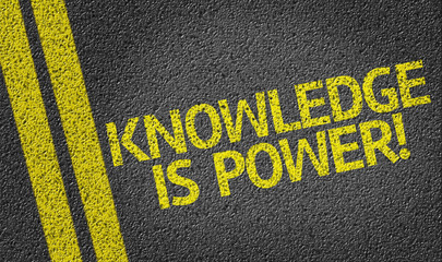 Knowledge is Power! written on the road