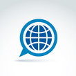 Blue globe with speech bubble icon, vector conceptual stylish sy
