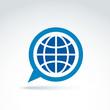 Blue globe with speech bubble icon, vector conceptual stylish sy