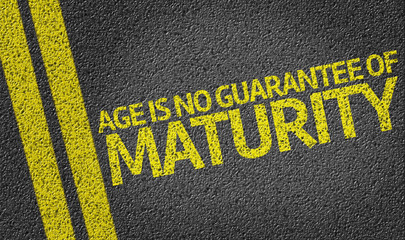 Age is No Guarantee Of Maturity written on the road
