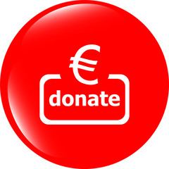 Donate sign icon. Euro eur symbol. Modern UI website button
