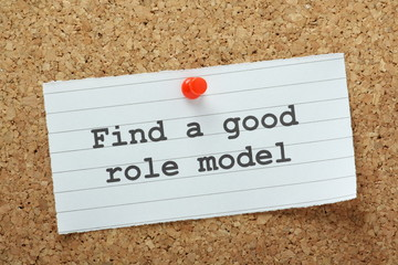 The phrase Find a Good Role Model on a notice board
