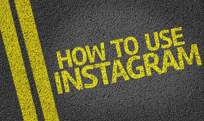 How to Use Instagram written on the road