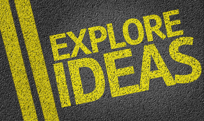 Explore Ideas written on the road