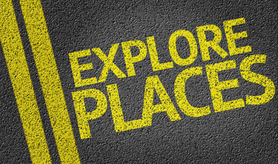 Explore Places written on the road