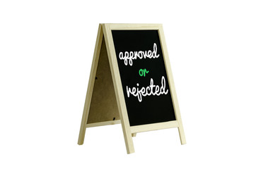 Approved or Rejected  word on blackboard, Clipping path