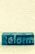 Reform in Bleibuchstaben geschrieben