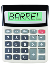 Calculator with BARREL on display on white background