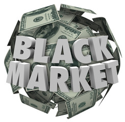 Black Market Money Ball Unreported Illegal Transactions Economy
