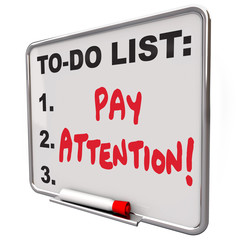 Pay Attention Message Board Attentive Conscious Awareness