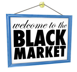 Welcome to the Black Market Hanging Store Sign Illegal Undergrou