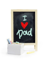 I love Dad  ,  word on blackboard, isolated , Clipping path