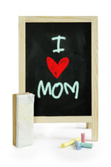 I love Mom , word on blackboard, isolated on white Clipping path