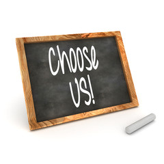 "Blackboard showing ""Choose Us!"""