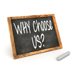 "Blackboard showing ""Why Choose Us!"""