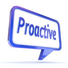 "Speech Bubble showing ""Proactive"""