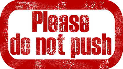 Please do not push Stamp print Attention red withe