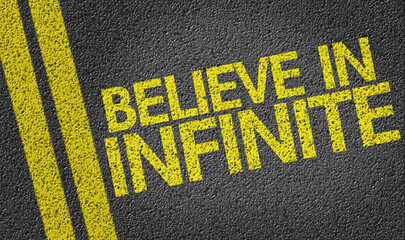 Believe in Infinite written on the road