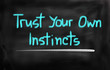 Постер, плакат: Trust Your Own Instincts Concept