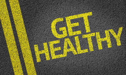 Get Healthy written on the road