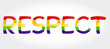 Respect stylized word with rainbow