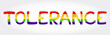 Tolerance stylized word with rainbow