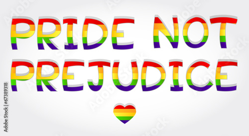"""""""Pride not prejudice"""" phrase stylized with rainbow and one heart"""