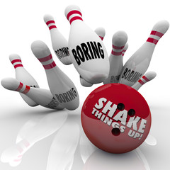 Shake Things Up Bowling Ball Pins Strike Exciting Vs Boring